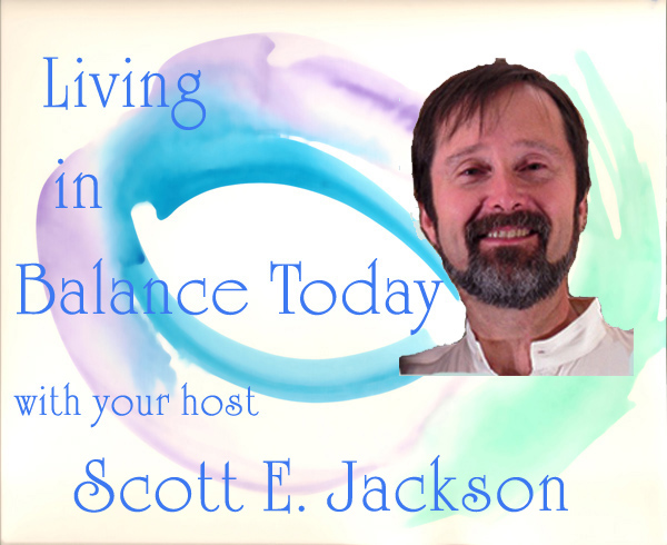 Podcast – Living In Balance Today